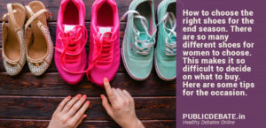 Shoes to wear this season! How to choose the right shoes
